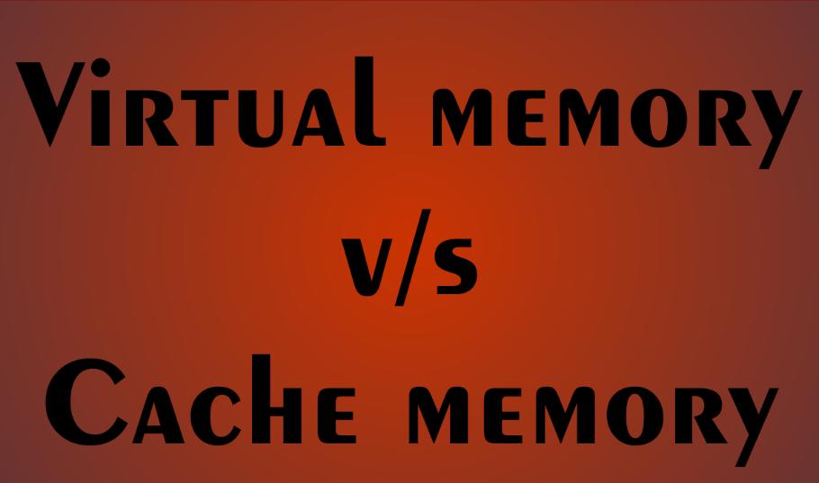 virtual vs cache memory
